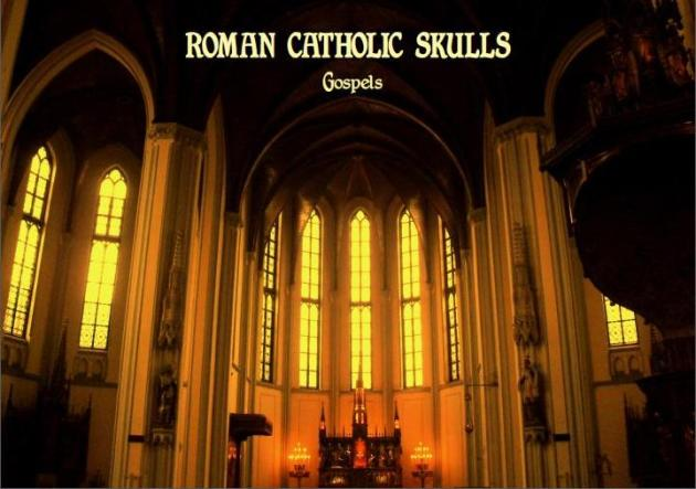 Roman Catholic Skulls - Gospels
